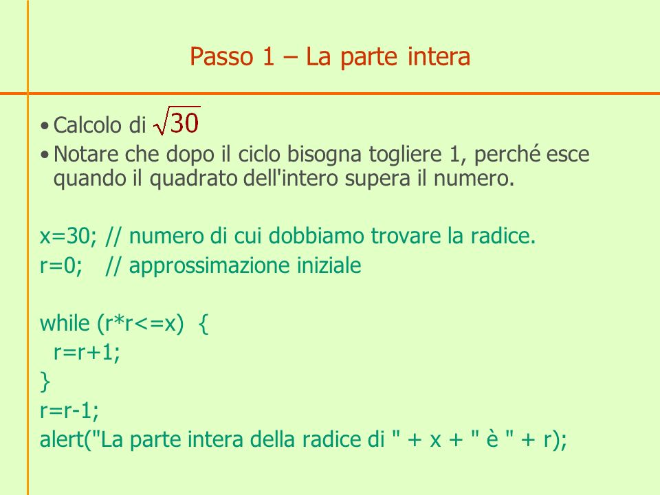 Passo 1 – La parte intera Calcolo di
