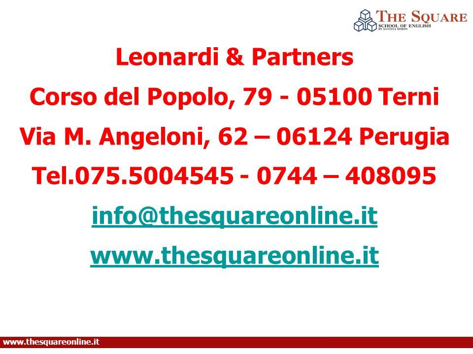 Corso del Popolo, 79 - 05100 Terni Via M. Angeloni, 62 – 06124 Perugia