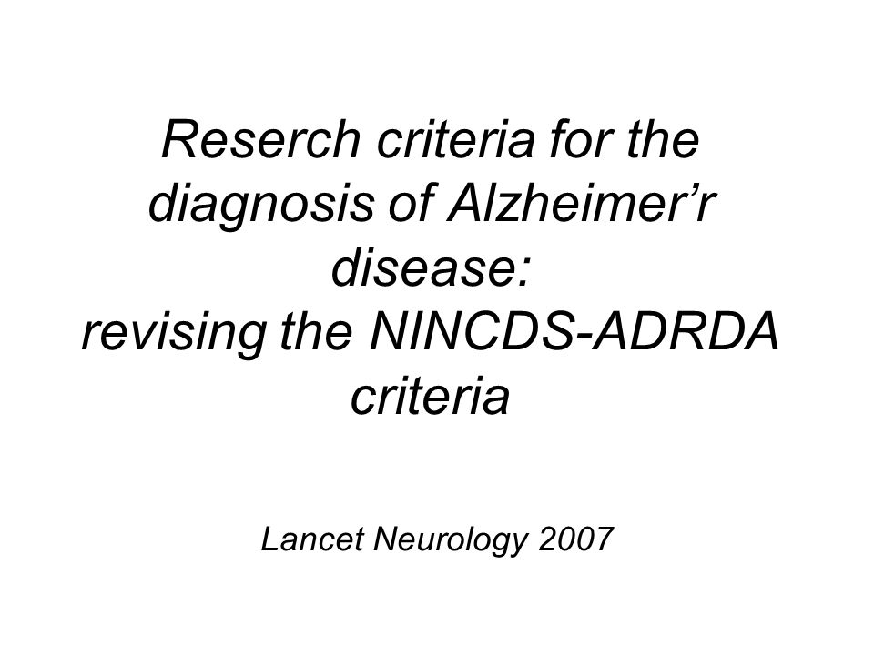 Reserch criteria for the diagnosis of Alzheimer'r disease: revising the NINCDS-ADRDA criteria
