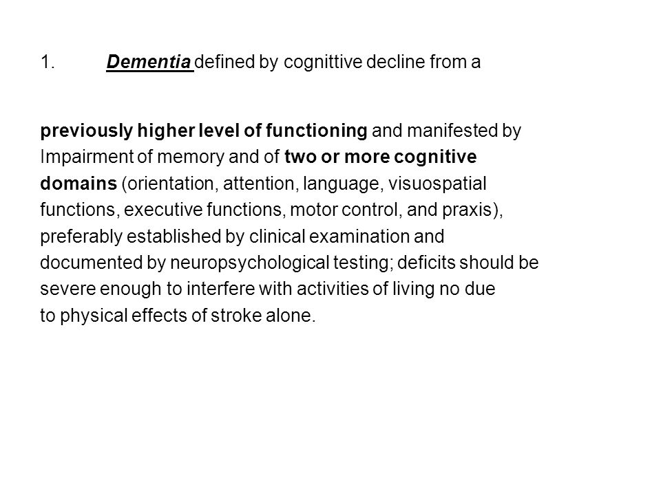 1. Dementia defined by cognittive decline from a