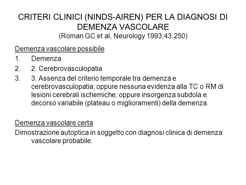 CRITERI CLINICI (NINDS-AIREN) PER LA DIAGNOSI DI DEMENZA VASCOLARE (Roman GC et al, Neurology 1993;43:250)