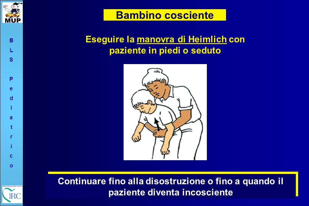 Eseguire la manovra di Heimlich con paziente in piedi o seduto
