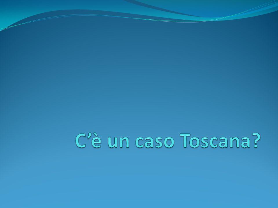 C'è un caso Toscana