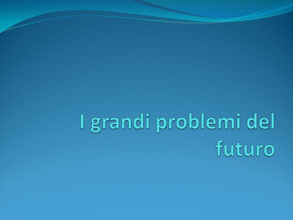 I grandi problemi del futuro