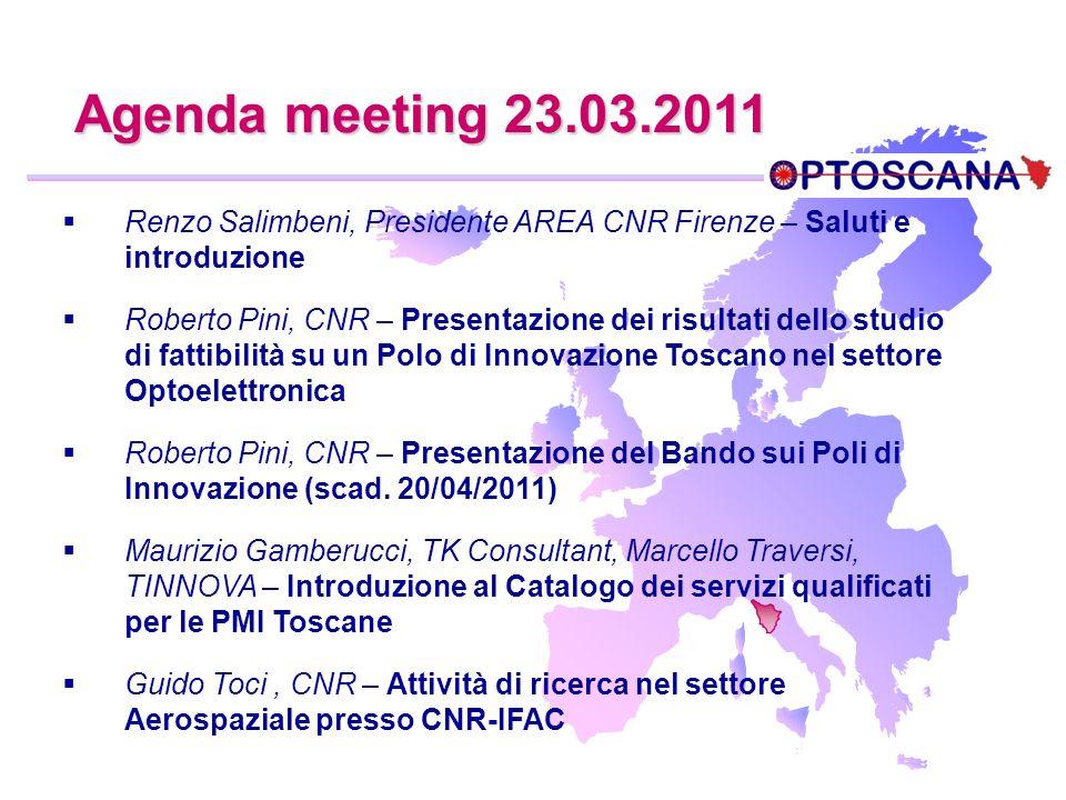 Agenda meeting 23.03.2011Renzo Salimbeni, Presidente AREA CNR Firenze – Saluti e introduzione.