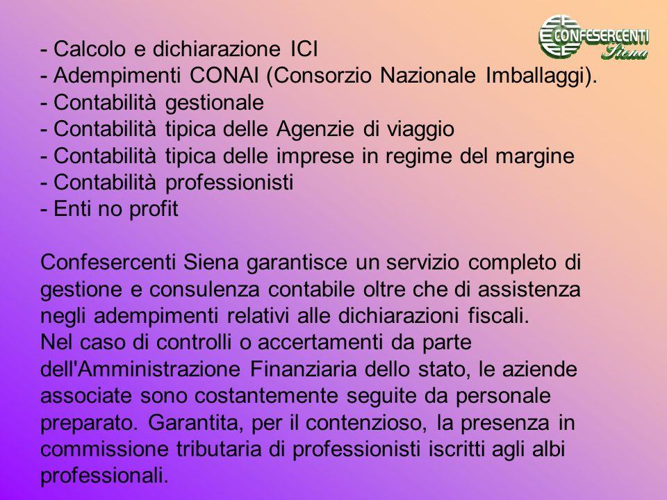 - Calcolo e dichiarazione ICI - Adempimenti CONAI (Consorzio Nazionale Imballaggi).