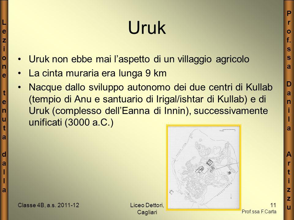Uruk Uruk non ebbe mai l'aspetto di un villaggio agricolo