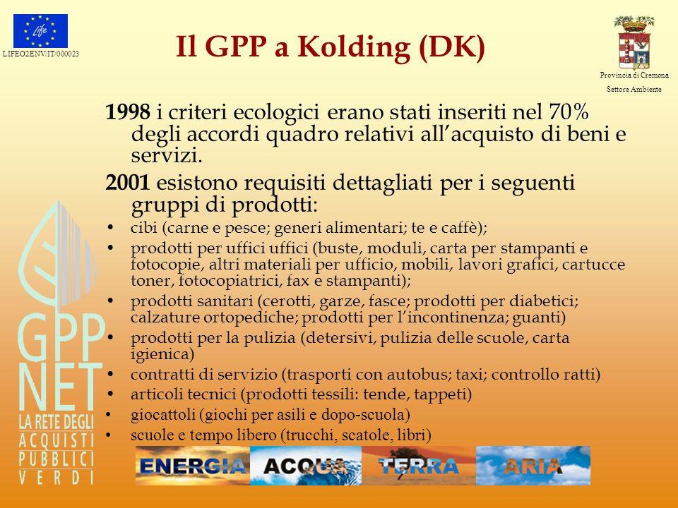 Il GPP a Kolding (DK) 1998 i criteri ecologici erano stati inseriti nel 70% degli accordi quadro relativi all'acquisto di beni e servizi.