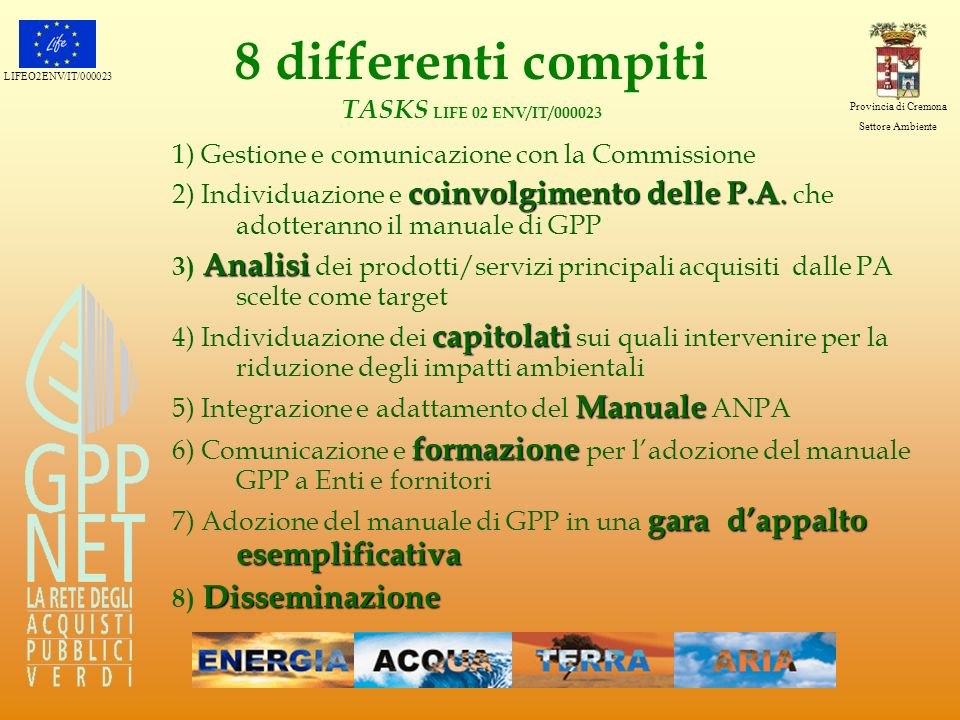 8 differenti compiti TASKS LIFE 02 ENV/IT/000023