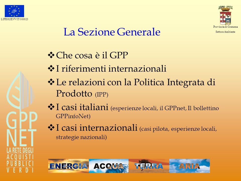 La Sezione Generale Che cosa è il GPP I riferimenti internazionali