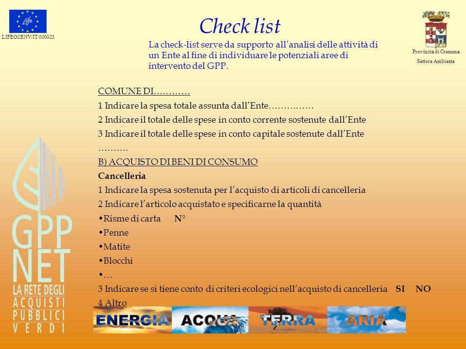 Check list La check-list serve da supporto all'analisi delle attività di un Ente al fine di individuare le potenziali aree di intervento del GPP.