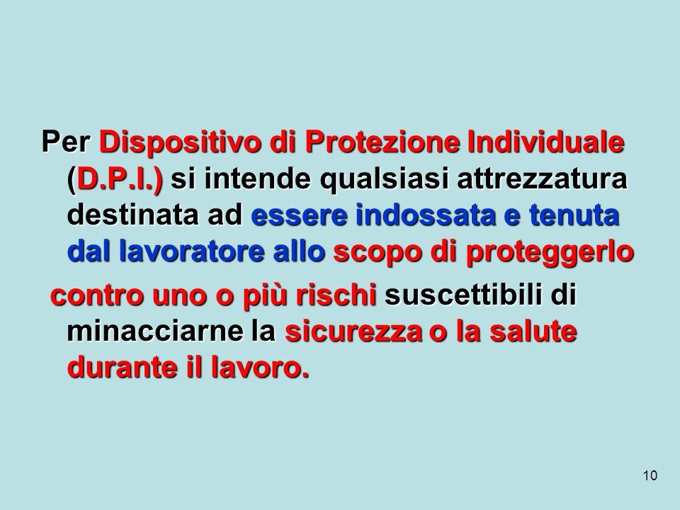 Per Dispositivo di Protezione Individuale (D. P. I