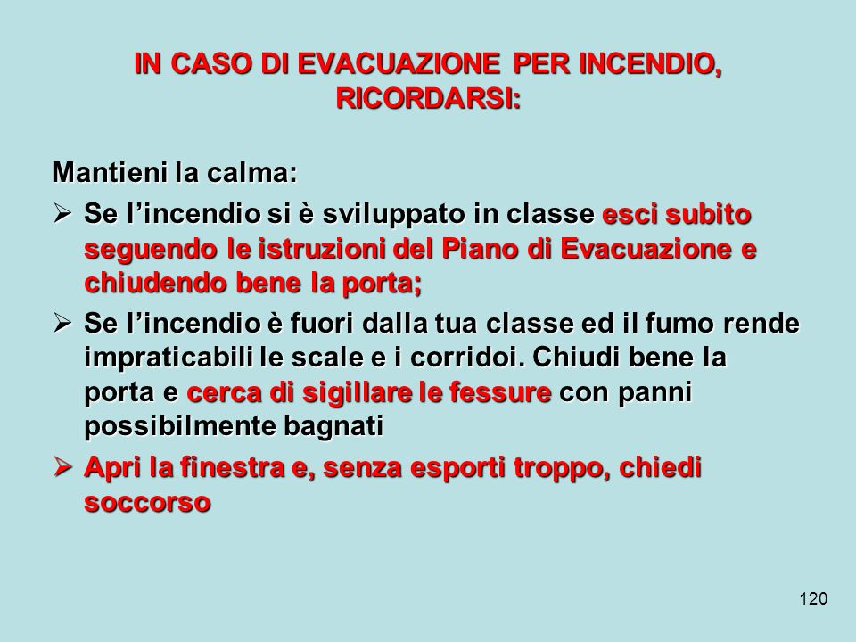 IN CASO DI EVACUAZIONE PER INCENDIO, RICORDARSI: