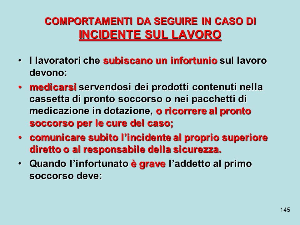 COMPORTAMENTI DA SEGUIRE IN CASO DI INCIDENTE SUL LAVORO