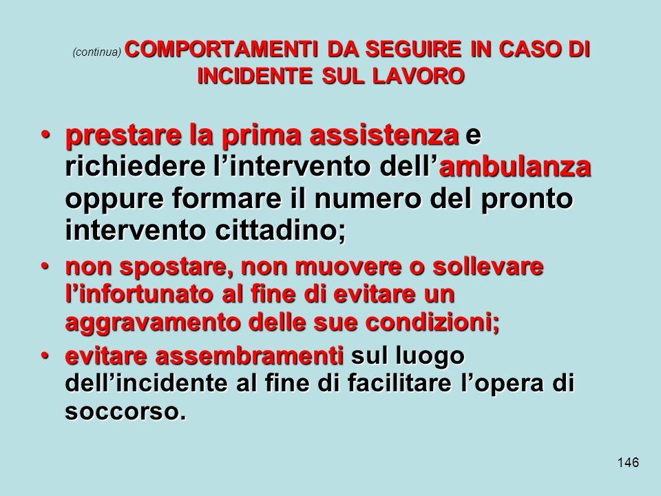 (continua) COMPORTAMENTI DA SEGUIRE IN CASO DI INCIDENTE SUL LAVORO
