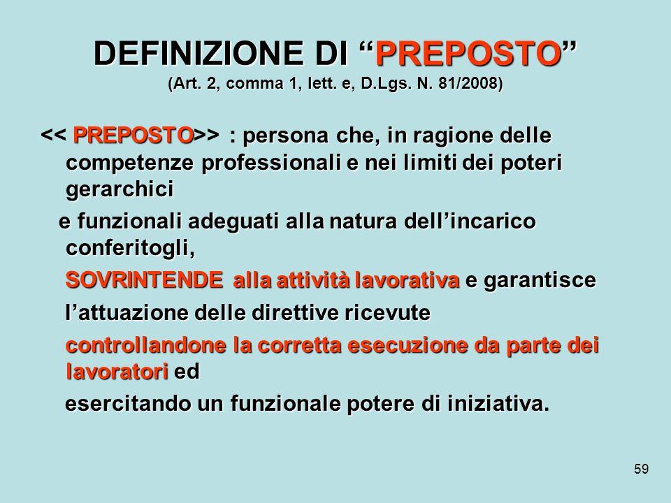 DEFINIZIONE DI PREPOSTO (Art. 2, comma 1, lett. e, D. Lgs. N