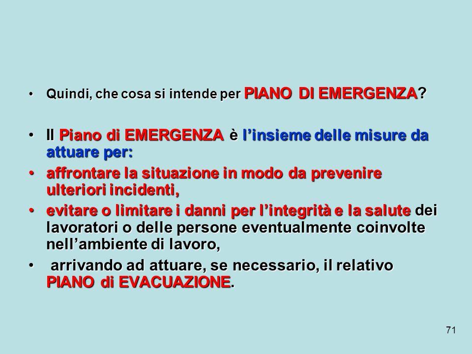 Il Piano di EMERGENZA è l'insieme delle misure da attuare per: