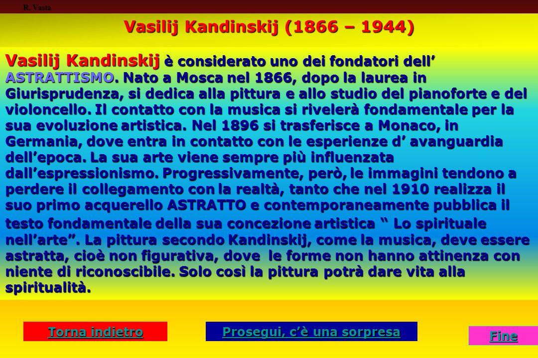 Vasilij Kandinskij (1866 – 1944) Prosegui, c'è una sorpresa