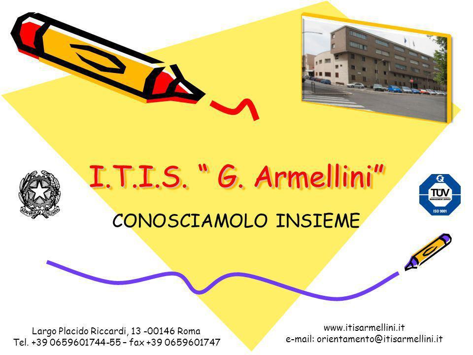 I.T.I.S. G. Armellini CONOSCIAMOLO INSIEME www.itisarmellini.it