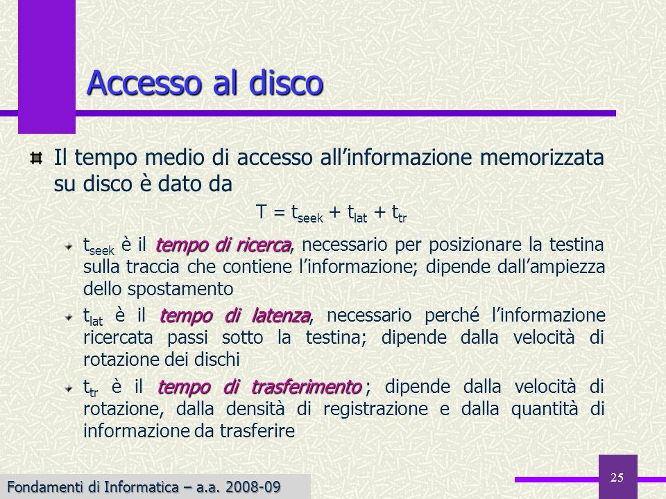 Accesso al discoIl tempo medio di accesso all'informazione memorizzata su disco è dato da.