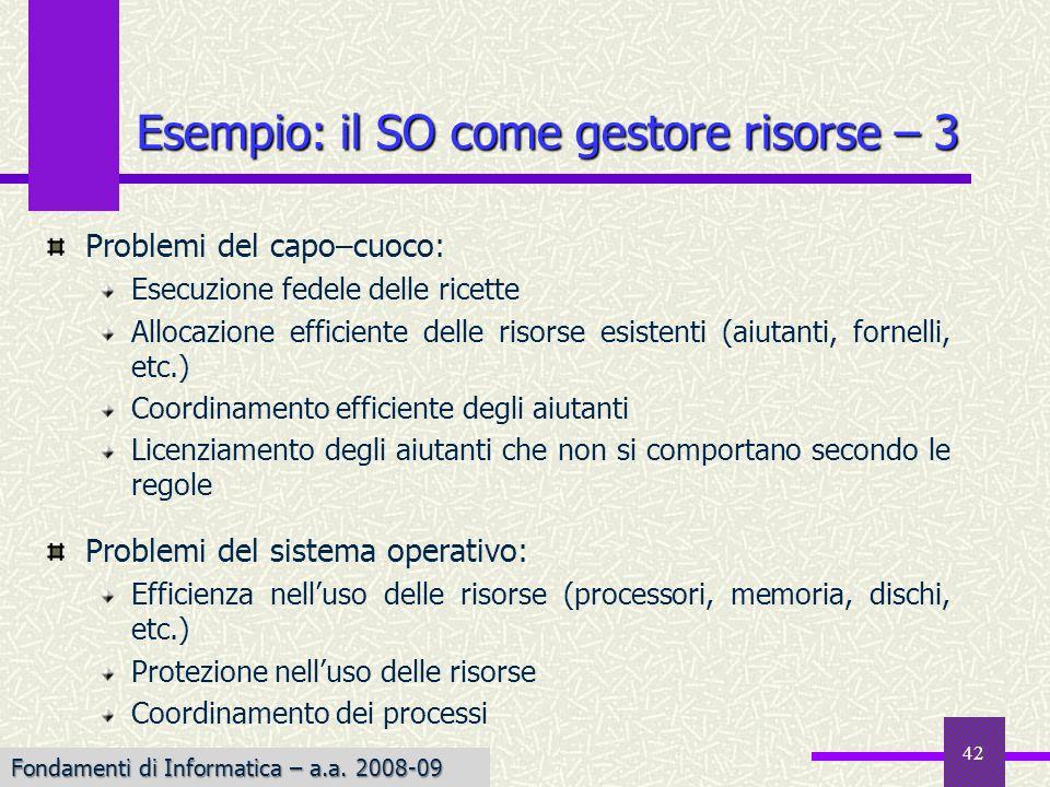 Esempio: il SO come gestore risorse – 3