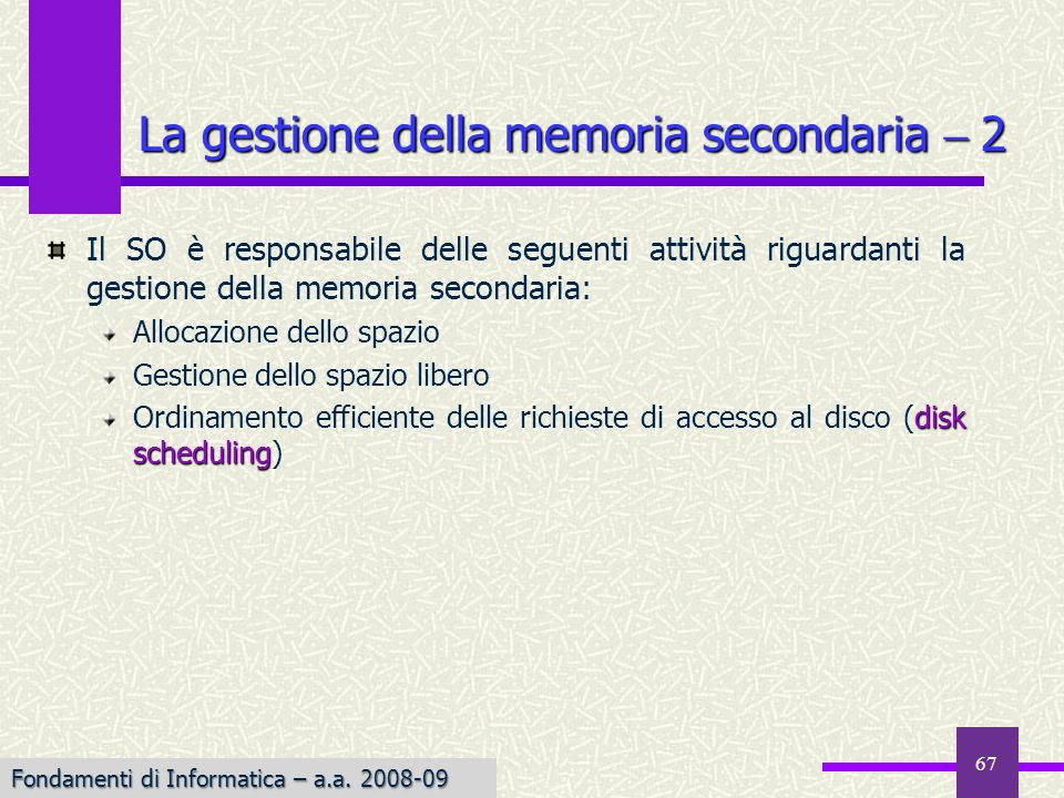 La gestione della memoria secondaria  2