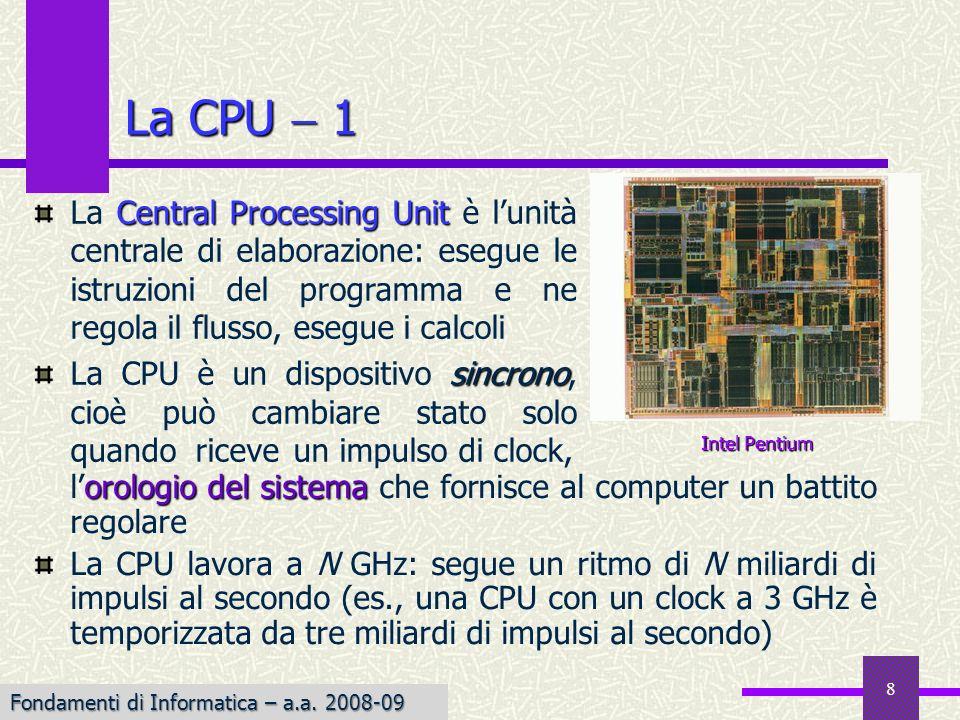 La CPU  1La Central Processing Unit è l'unità centrale di elaborazione: esegue le istruzioni del programma e ne regola il flusso, esegue i calcoli.