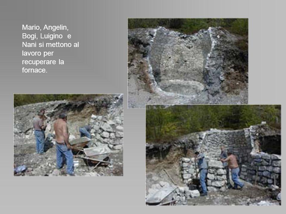 Mario, Angelin, Bogi, Luigino e Nani si mettono al lavoro per recuperare la fornace.