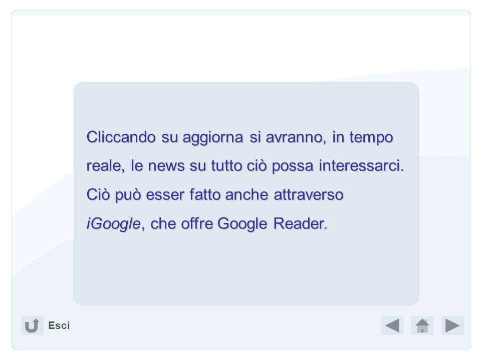 Ciò può esser fatto anche attraverso iGoogle, che offre Google Reader.