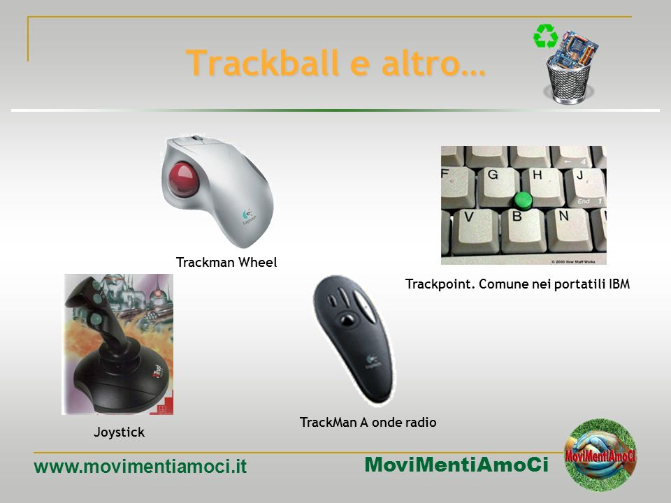 Trackpoint. Comune nei portatili IBM