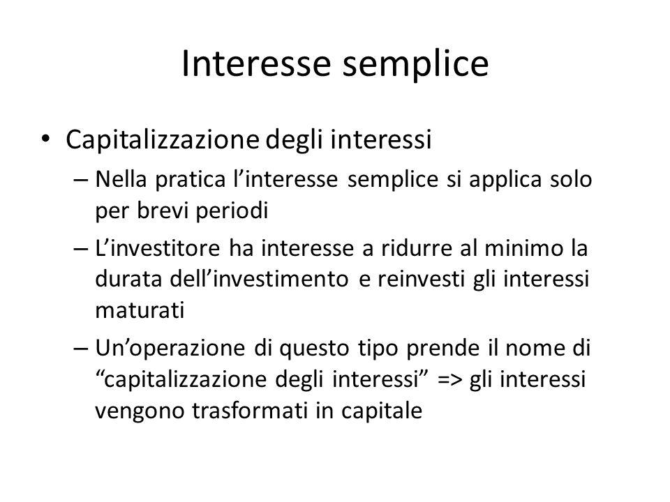 Interesse semplice Capitalizzazione degli interessi
