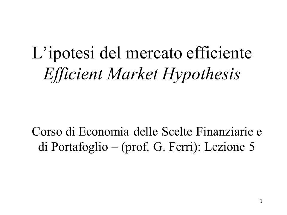 L'ipotesi del mercato efficiente Efficient Market Hypothesis