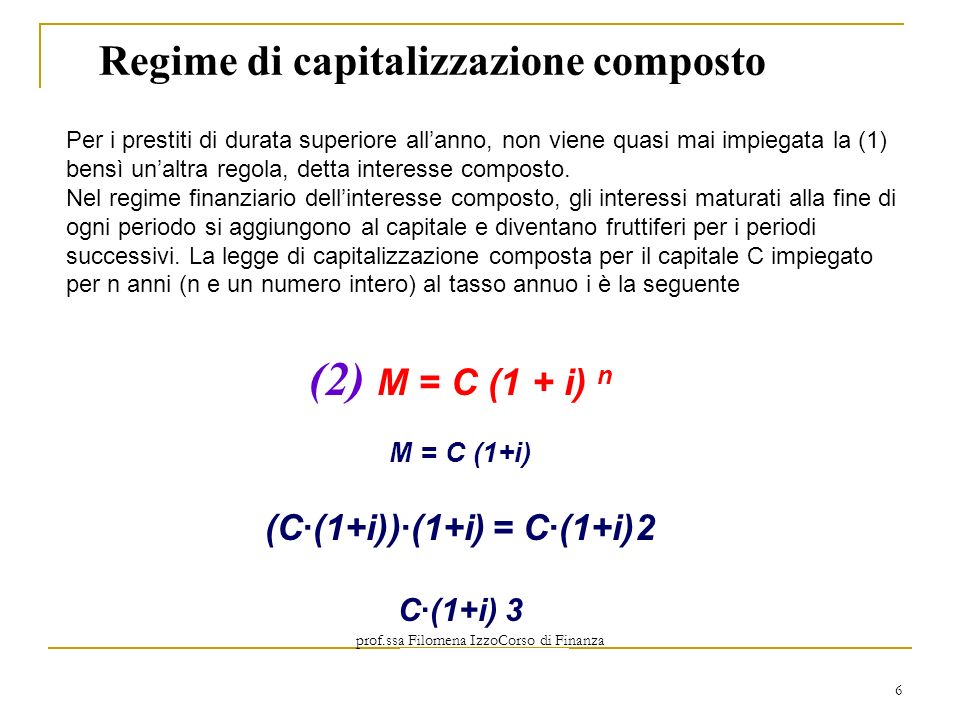 Regime di capitalizzazione composto (C∙(1+i))∙(1+i) = C∙(1+i)2
