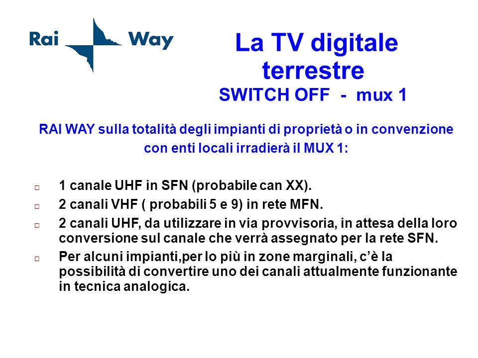 La TV digitale terrestre SWITCH OFF - mux 1