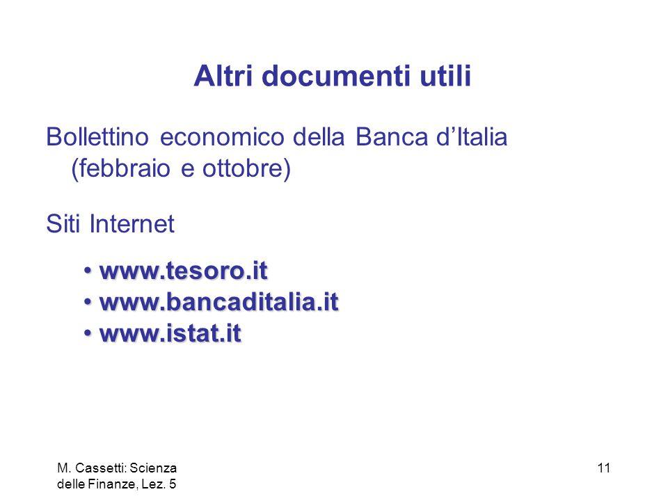 Altri documenti utiliBollettino economico della Banca d'Italia (febbraio e ottobre) Siti Internet. www.tesoro.it.