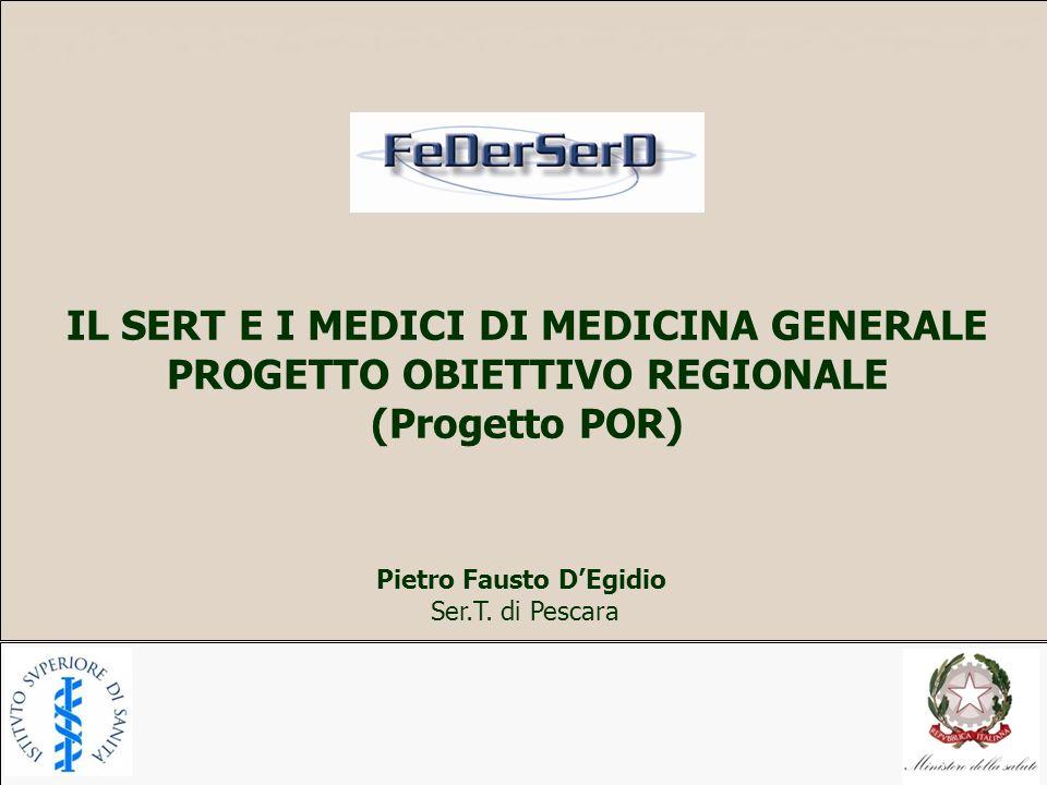 IL SERT E I MEDICI DI MEDICINA GENERALE PROGETTO OBIETTIVO REGIONALE