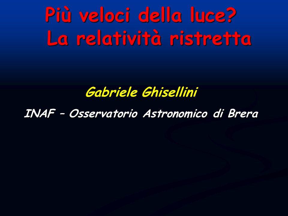 La relatività ristretta INAF – Osservatorio Astronomico di Brera