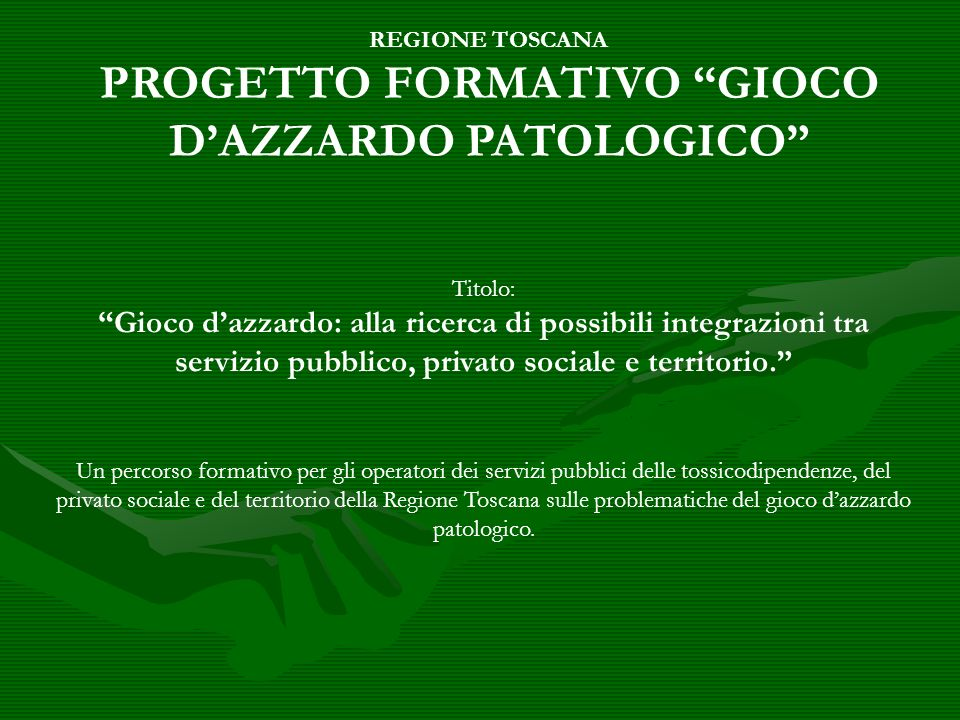 PROGETTO FORMATIVO GIOCO D'AZZARDO PATOLOGICO