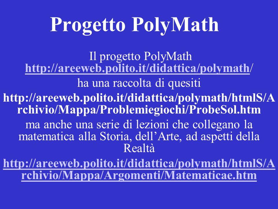 Progetto PolyMath Il progetto PolyMath http://areeweb.polito.it/didattica/polymath/ ha una raccolta di quesiti.