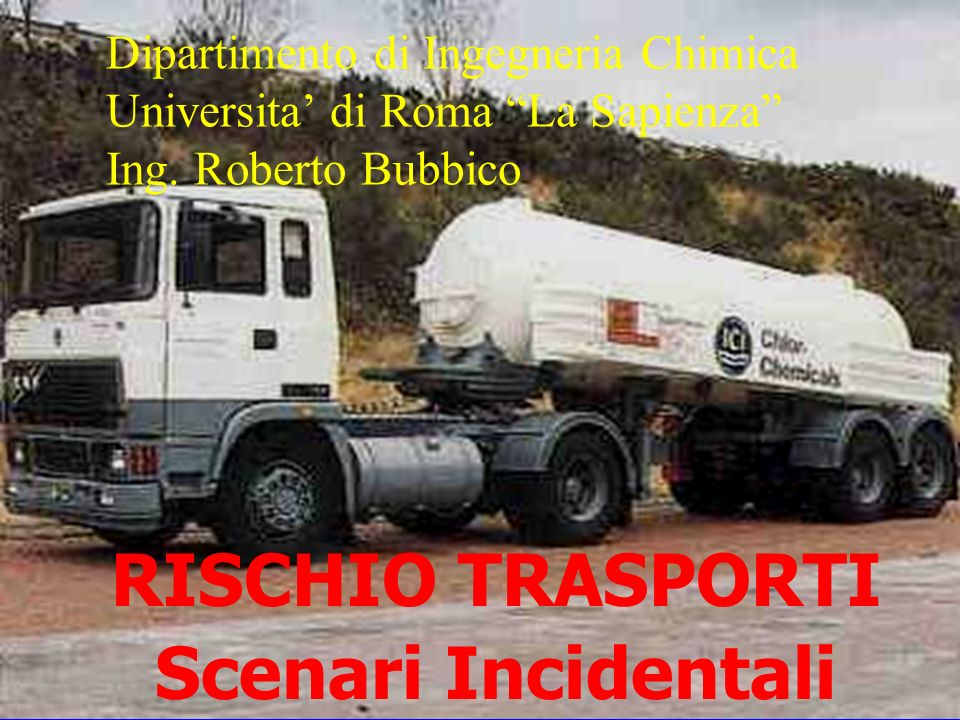 RISCHIO TRASPORTI Scenari Incidentali