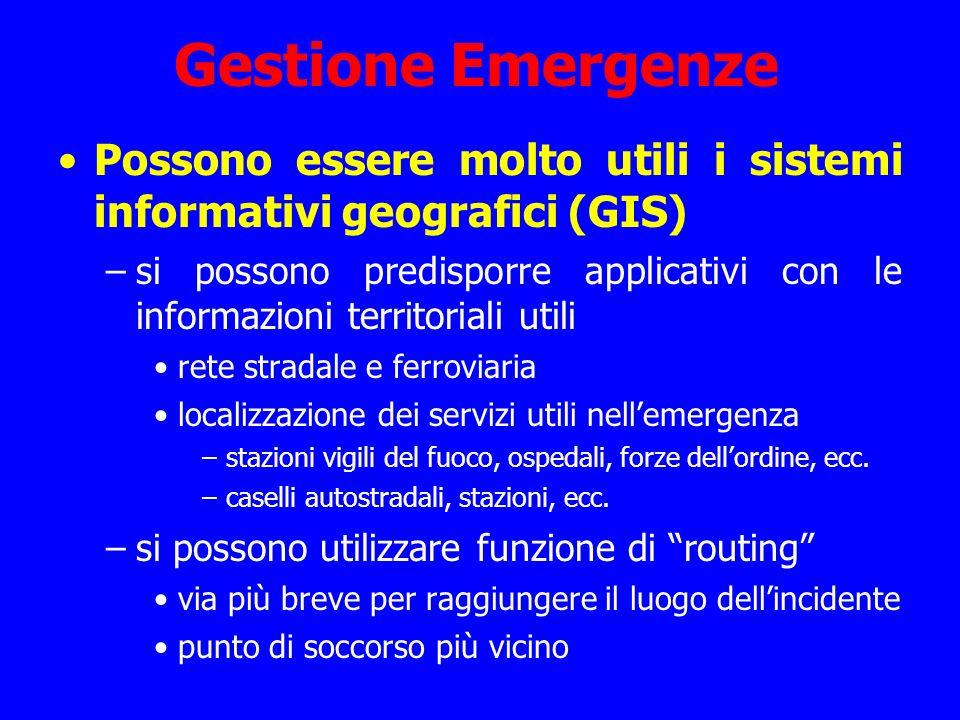 Gestione Emergenze Possono essere molto utili i sistemi informativi geografici (GIS)