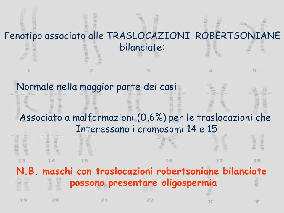Fenotipo associato alle TRASLOCAZIONI ROBERTSONIANE bilanciate: