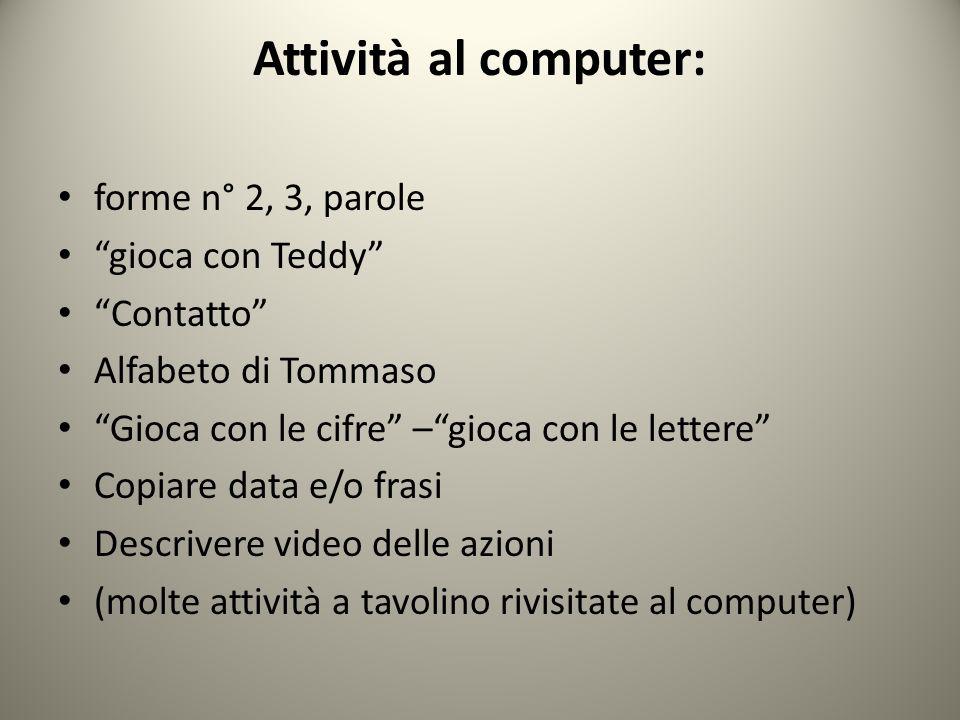 Attività al computer: forme n° 2, 3, parole gioca con Teddy