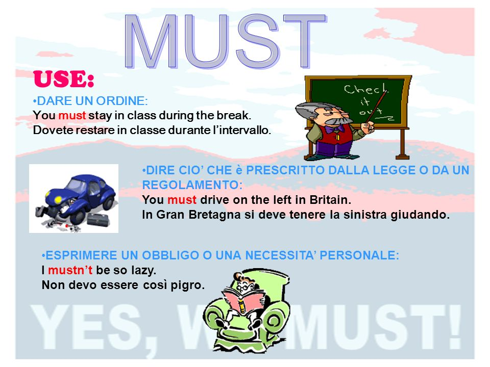 MUST USE: DARE UN ORDINE: You must stay in class during the break.
