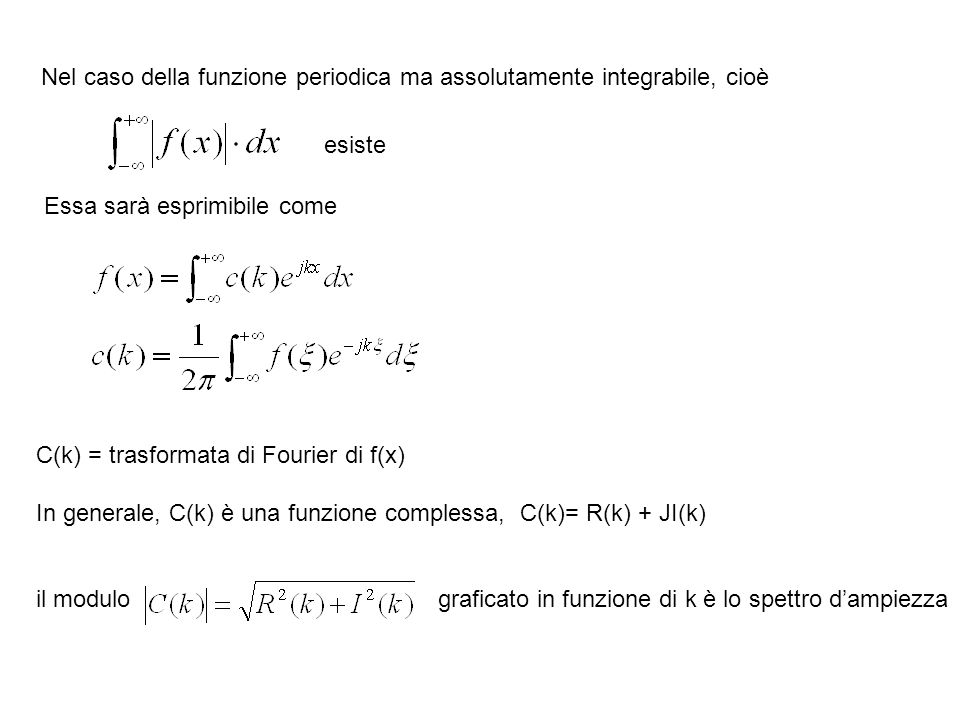 Nel caso della funzione periodica ma assolutamente integrabile, cioè