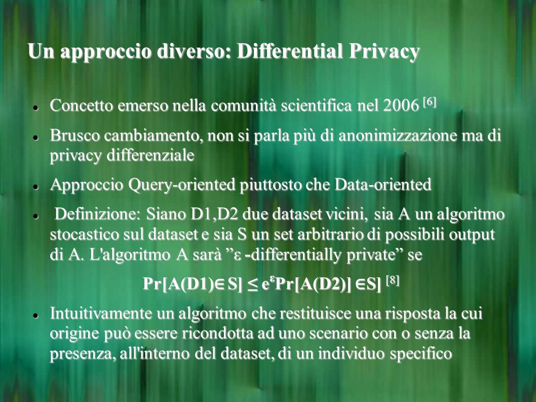 Un approccio diverso: Differential Privacy