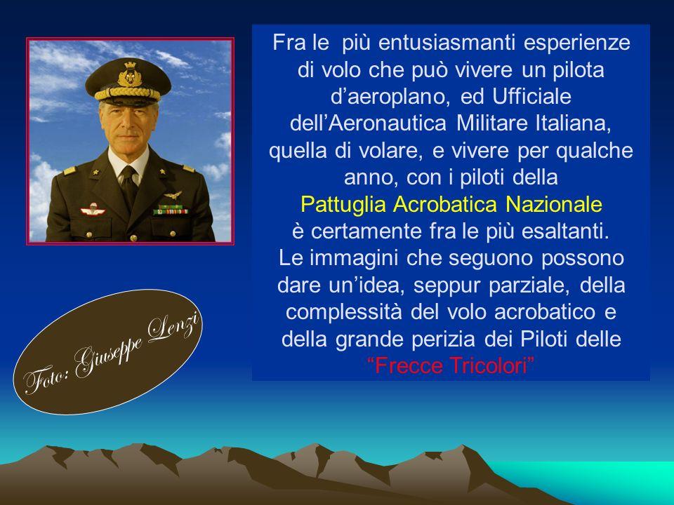 Fra le più entusiasmanti esperienze di volo che può vivere un pilota d'aeroplano, ed Ufficiale dell'Aeronautica Militare Italiana, quella di volare, e vivere per qualche anno, con i piloti della