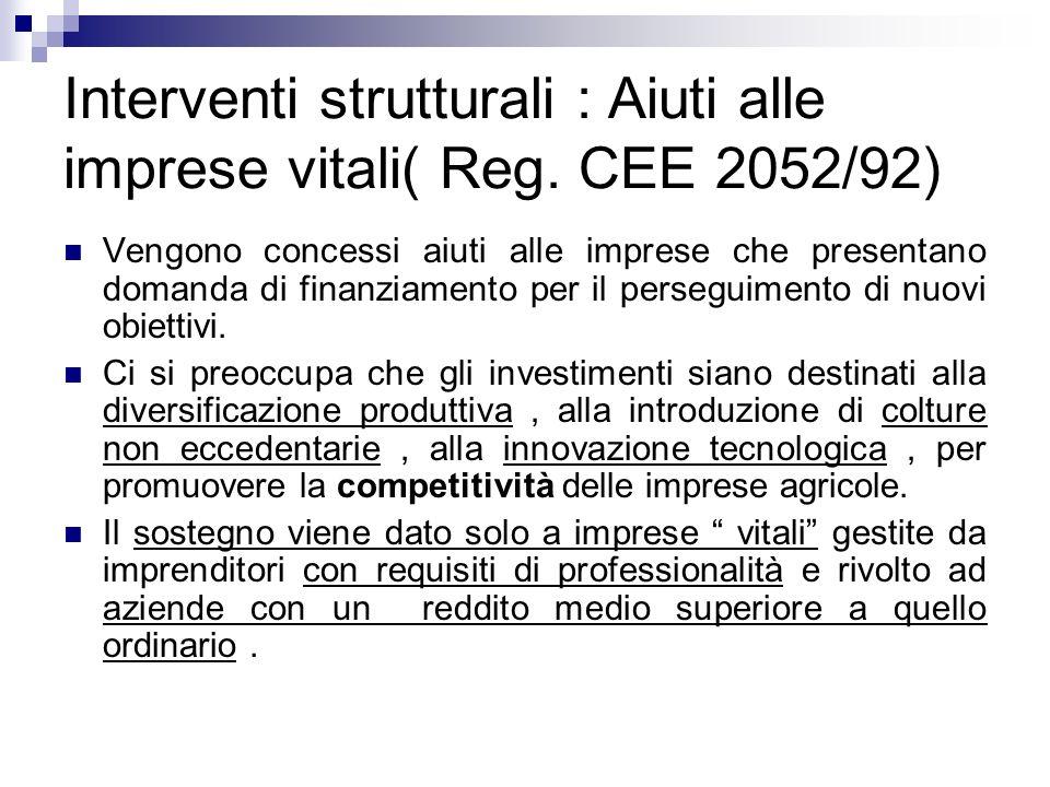 Interventi strutturali : Aiuti alle imprese vitali( Reg. CEE 2052/92)