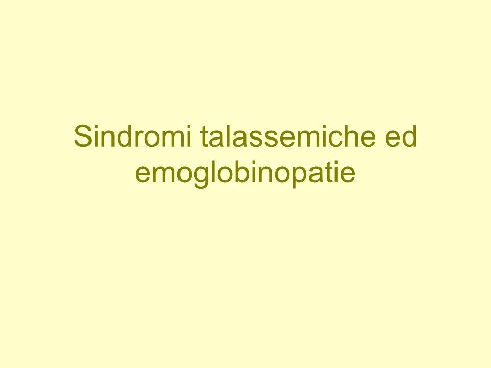 Sindromi talassemiche ed emoglobinopatie