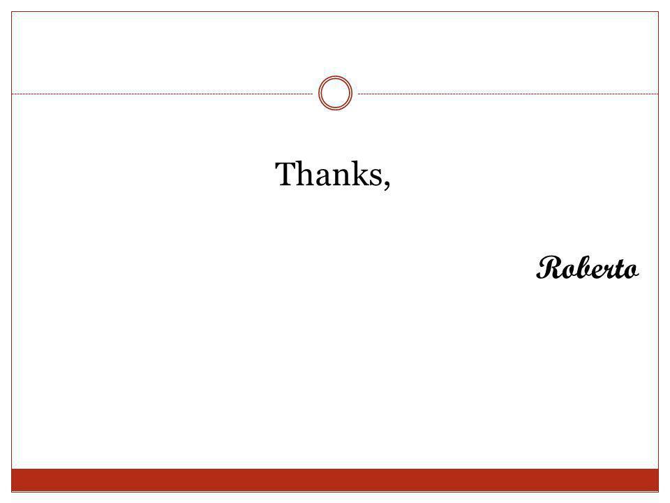 Thanks, Roberto